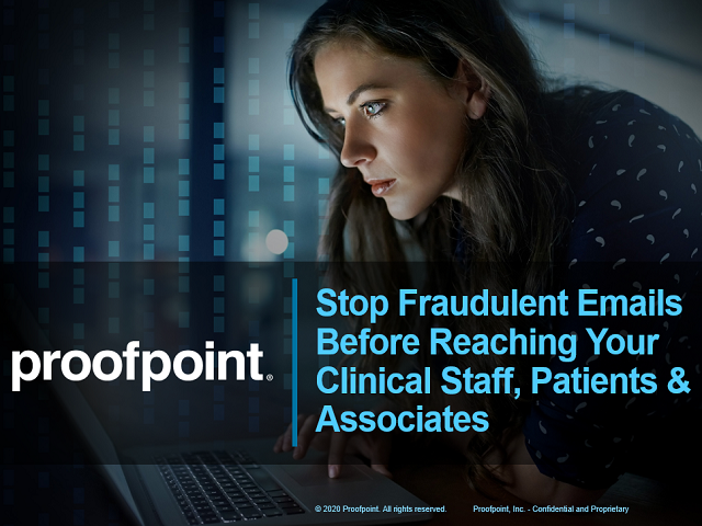 Stop Fraudulent Emails Before Reaching Your Clinical Staff, Patients & Associate