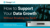 How To Support Your Data Growth Without Breaking The Bank!
