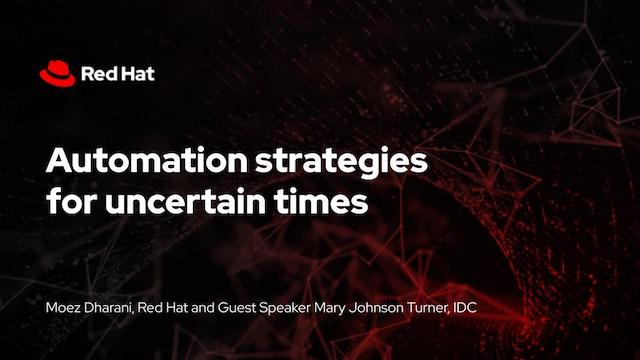 Automation strategies for uncertain times