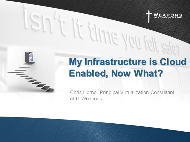 My Infrastructure is Cloud Enabled, Now What?