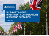 UK Equity Income: Investment Considerations & Dividend Scenarios