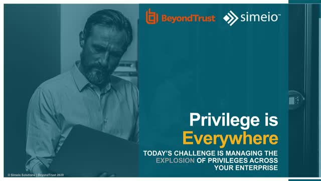 Privilege is Everywhere–Why You Need a Universal Privilege Management Framework