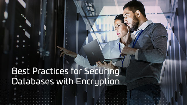 Best Practices for Securing Databases with Encryption