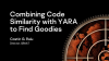 Combining code similarity with YARA to find goodies