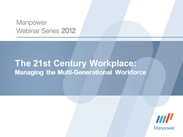 The 21st Century Workplace: Managing the Multi-Generational Workforce