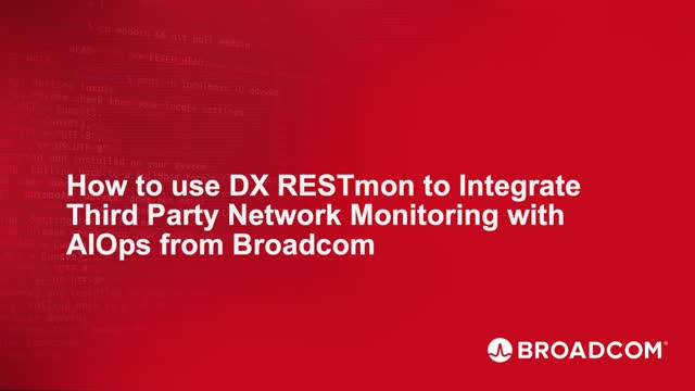 How to use DX RESTmon to Integrate Third Party Network Monitoring with AIOps
