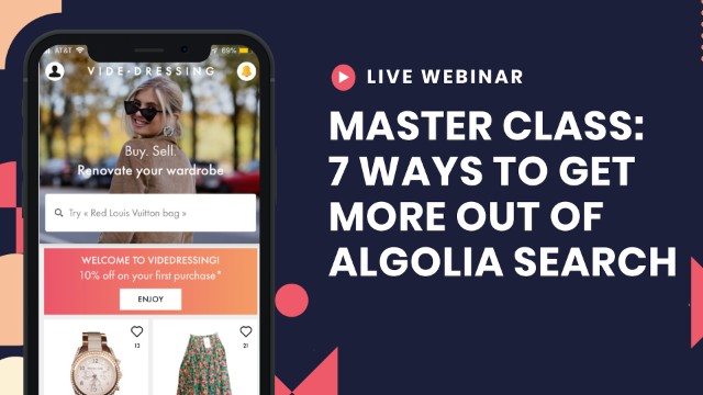[Master class] 7 ways to get more out of Algolia - Part I