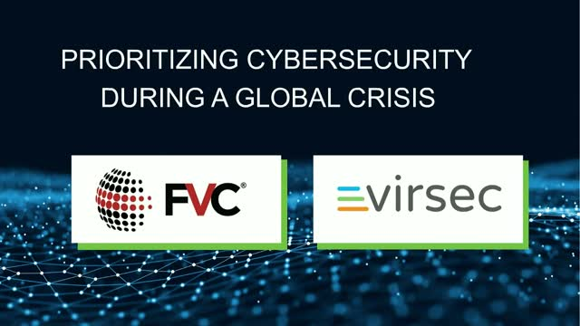Prioritizing Cybersecurity During a Global Crisis
