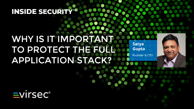 Inside Security: Why is it Important to Protect the Full Application Stack