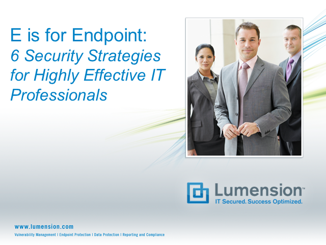 E is for Endpoint: 6 Security Strategies for Highly Effective IT Pros