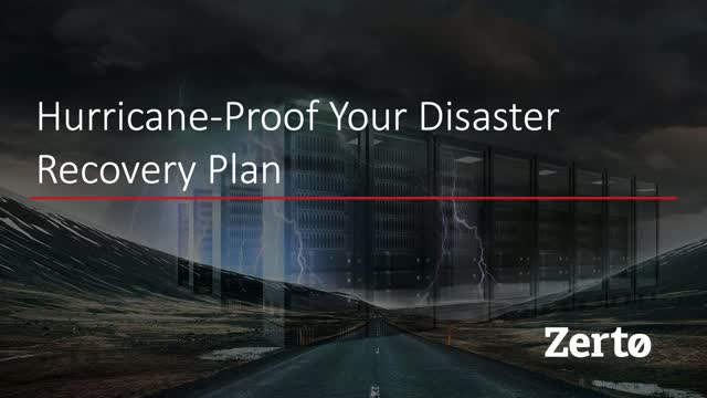 Hurricane-Proof Your Disaster Recovery Plan