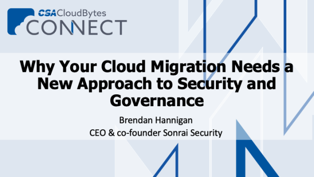 Why Your Cloud Migration Needs a New Approach to Security a
