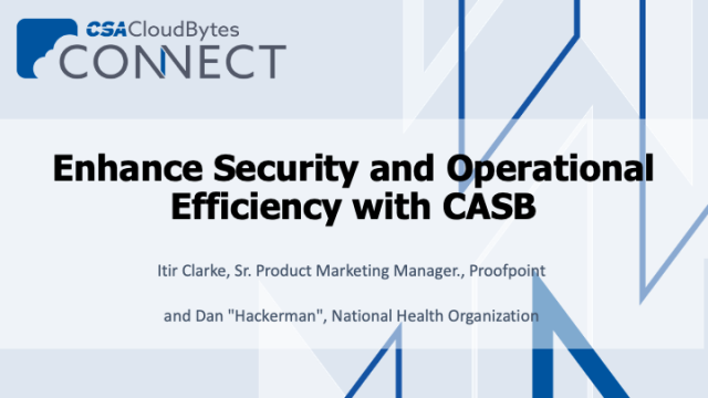 Enhance Security and Operational Efficiency with CASB