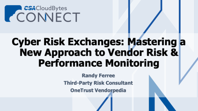Cyber Risk Exchanges: Mastering a New Approach to Vendor Risk & Performance Moni