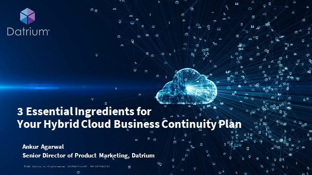 3 Essential Ingredients for Your Hybrid Cloud Business Continuity Plan