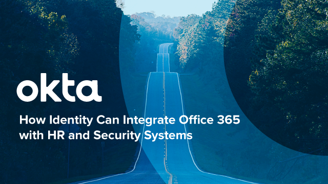 How Identity Can Integrate Office 365 with HR and Security Systems