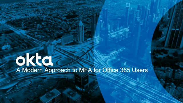 The Modern Approach to Multi-Factor Authentication for Office 365 Users