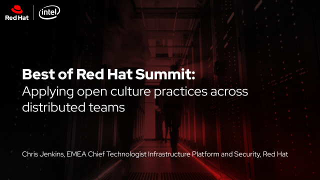 Best of Red Hat Summit: Applying open culture practices across distributed teams