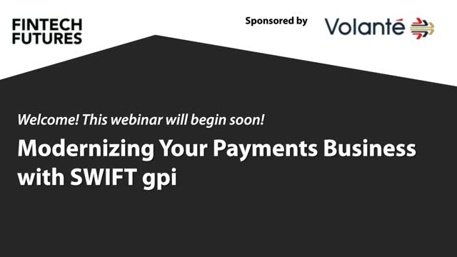 Modernizing Your Payments Business with SWIFT gpi