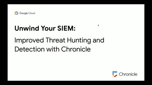 Unwind Your SIEM: Improved Threat Hunting and Detection with Chronicle