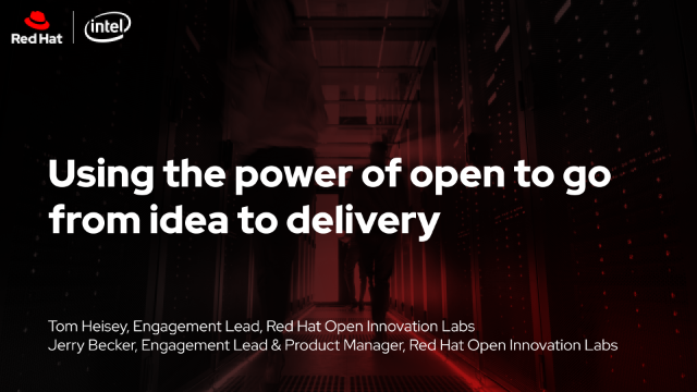 Using the power of open to go from idea to delivery