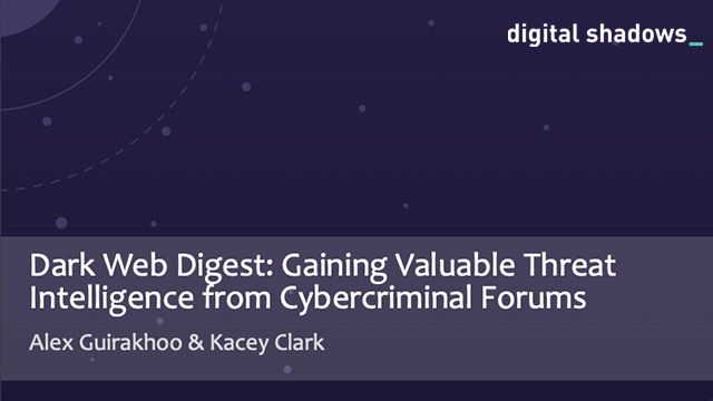 Dark Web Digest: Gaining Valuable threat Intelligence from Cybercriminal Forums
