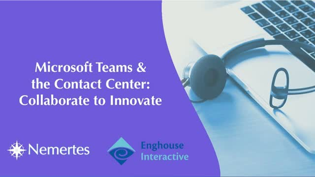 Microsoft Teams & the Contact Center: Collaborate to Innovate
