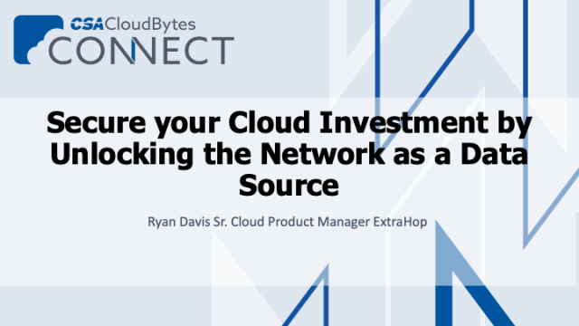 Secure your Cloud Investment by Unlocking the Network as a Data Source