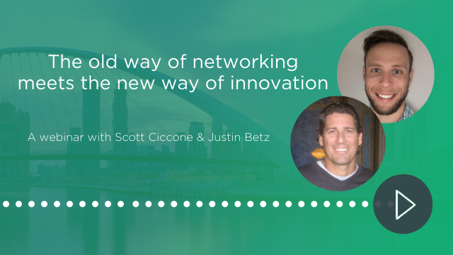 The old way of networking meets the new way of innovation