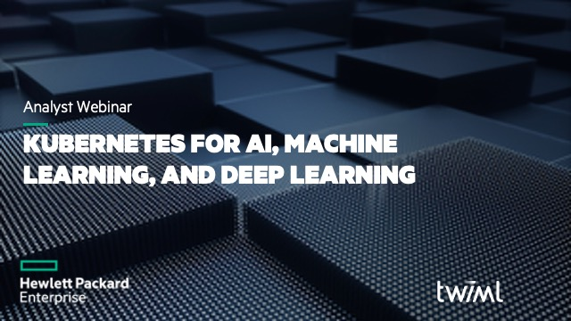 Kubernetes for AI, Machine Learning, and Deep Learning