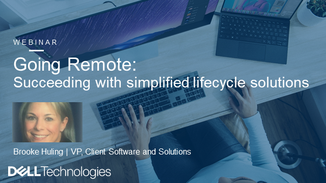 Going Remote: Succeeding With Simplified Lifecycle Solutions