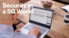 Security in a 5G World