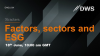 DWS Trend Talks with Xtrackers: Factors, Sectors and ESG