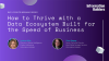 Data Points: How to Thrive With a Data Ecosystem Built for the Speed of Business