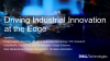 Designing solutions for the Edge: Driving industrial innovation