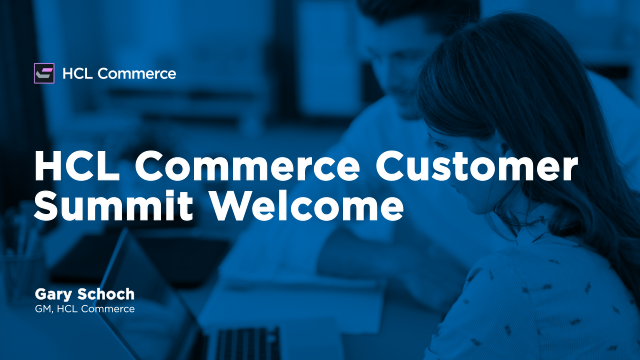 HCL Commerce Customer Summit Welcome