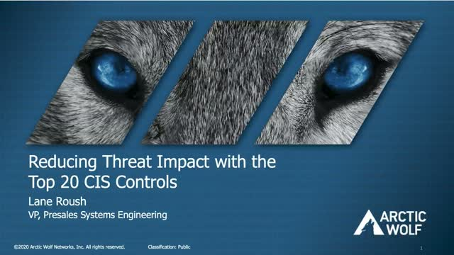 Reducing Threat Impact with the Top 20 CIS Security Controls