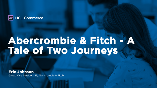 Abercrombie & Fitch – A Tale of Two Journeys