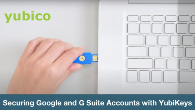 Securing Google and G Suite Accounts with YubiKeys