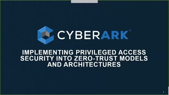 Implementing Privileged Access Security into Zero-trust Models and Architectures