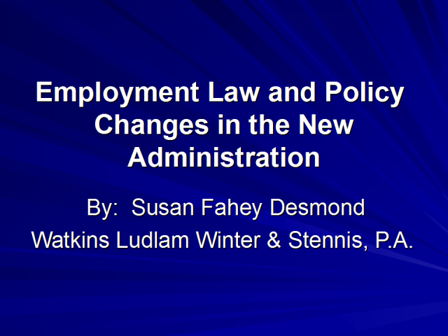 Employment Law and Policy Changes in the New Administration