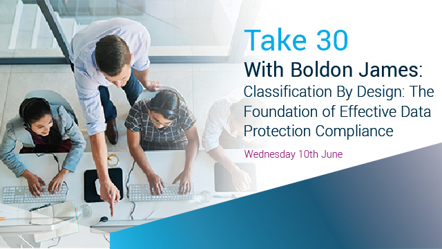 Take 30 With Boldon James - Foundation of Effective Data Protection Compliance