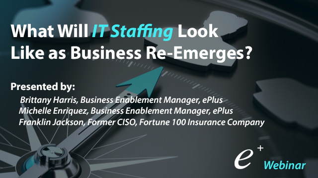 What Will IT Staffing Look Like as Business Re-Emerges?