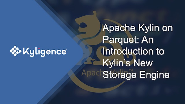 Apache Kylin on Parquet: An Introduction to Kylin's New Storage Engine