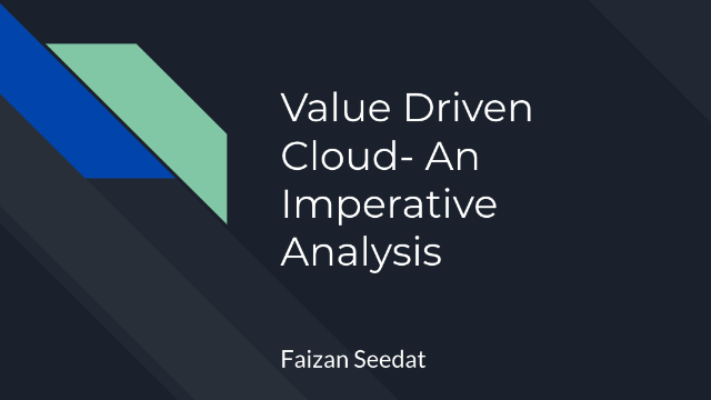 Value-driven Cloud and Imperative Analysis