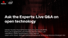 Ask the Experts: Live Q&A on open technology