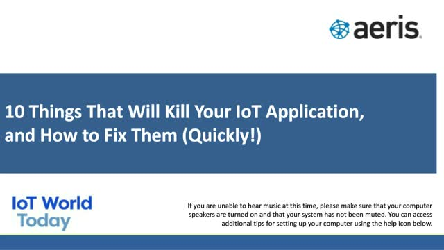 10 Things That Will Kill Your IoT Application, and How to Fix Them (Quickly!)