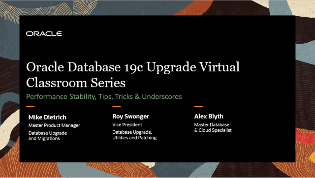Oracle Database 19c Upgrade Virtual Classroom Series: Performance Stability, Tip