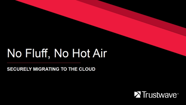 No Fluff, No Hot Air: Securely Migrating to the Cloud