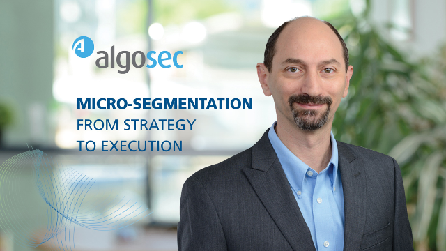 Micro-segmentation – from Strategy to Execution